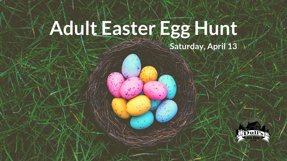 Adult Easter Egg Hunt at Dull's Tree Farm 2019