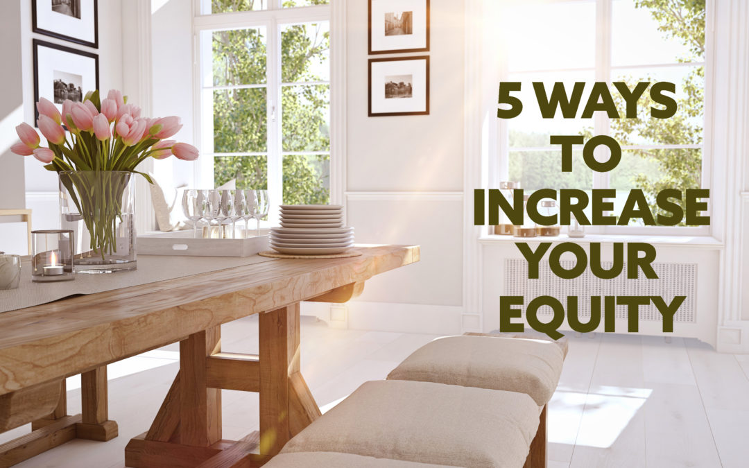 5 Ways To Increase Your Equity