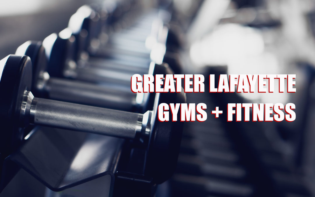 Get Fit! Lafayette Area Gyms
