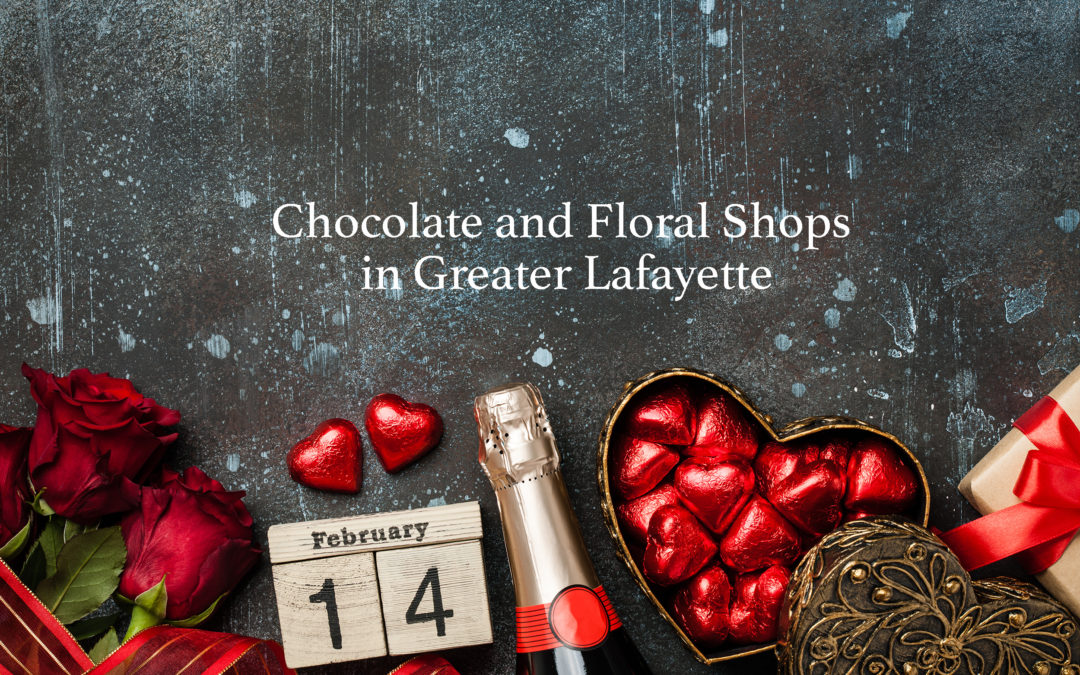 Chocolate and Floral Shops in Greater Lafayette, IN